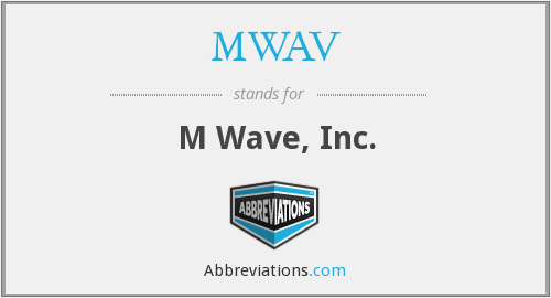 What does MWAV stand for?