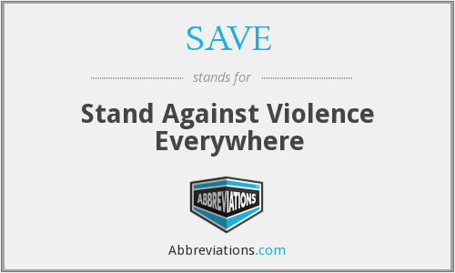 SAVE - Stand Against Violence Everywhere