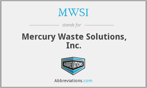 MWSI - Mercury Waste Solutions, Inc.