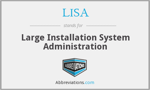 LISA - Large Installation System Administration