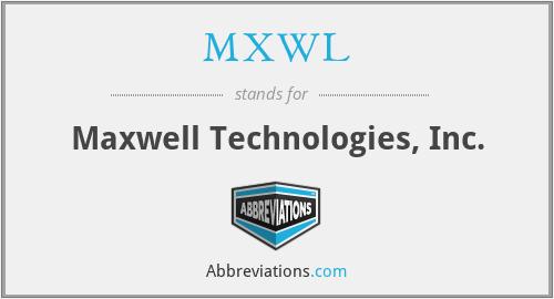 MXWL - Maxwell Technologies, Inc.