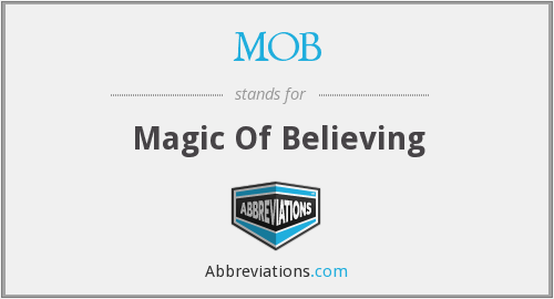 MOB - Magic Of Believing