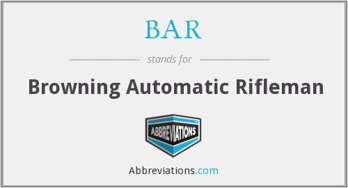 BAR - Browning Automatic Rifleman