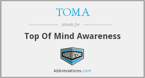 TOMA - Top Of Mind Awareness