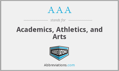 AAA - Academics, Athletics, and Arts