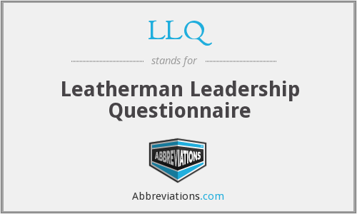 LLQ - Leatherman Leadership Questionnaire