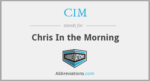 CIM - Chris In the Morning