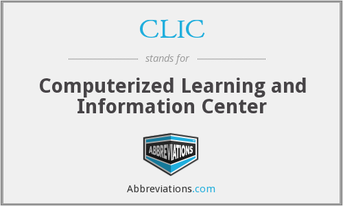 CLIC - Computerized Learning and Information Center