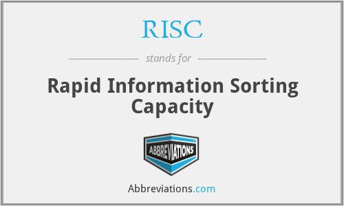 RISC - Rapid Information Sorting Capacity
