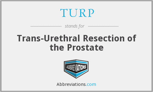 TURP - Trans-Urethral Resection of the Prostate