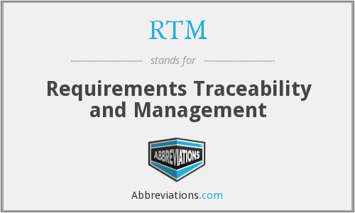 RTM - Requirements Traceability and Management