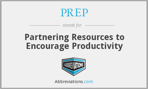 PREP - Partnering Resources to Encourage Productivity