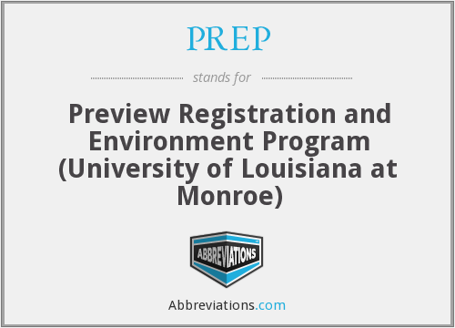PREP - Preview Registration and Environment Program (University of Louisiana at Monroe)