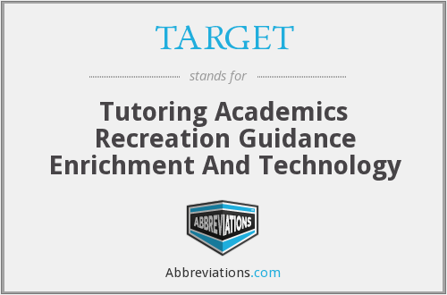 TARGET - Tutoring Academics Recreation Guidance Enrichment And Technology