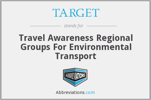 TARGET - Travel Awareness Regional Groups For Environmental Transport