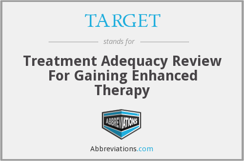 TARGET - Treatment Adequacy Review For Gaining Enhanced Therapy