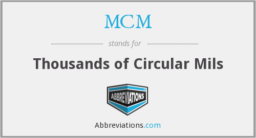 MCM - Thousands of Circular Mils