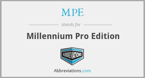 MPE - Millennium Pro Edition