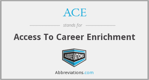 ACE - Access To Career Enrichment
