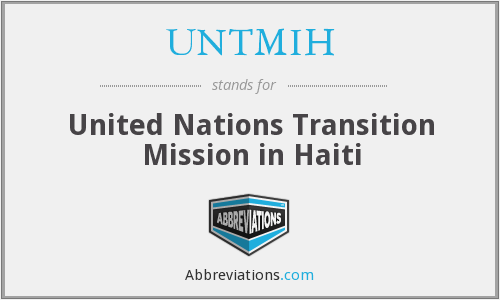 What does UNTMIH stand for?