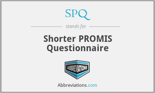 SPQ - Shorter PROMIS Questionnaire
