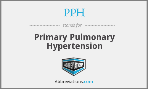 PPH - Primary Pulmonary Hypertension