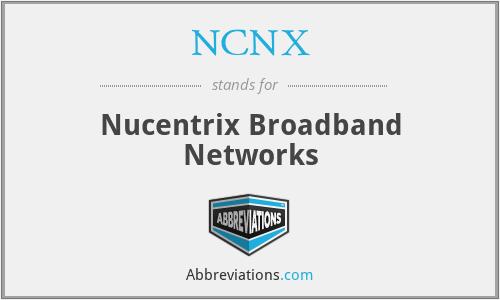NCNX - Nucentrix Broadband Networks